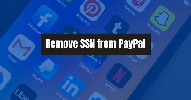 How to remove SSN from PayPal